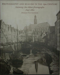 Photography and Realism in the 19th Century - Antwerp: the Oldes